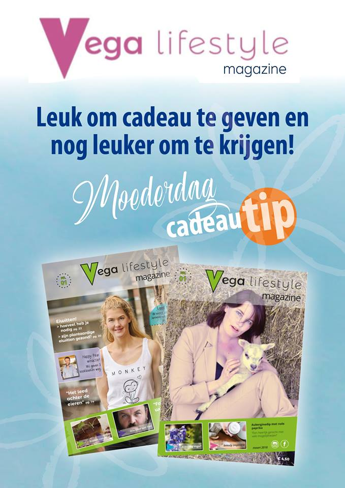 Vega Lifestyle Magazine - vegan magazine - vegan - vegan glossy - Yvonne Ufkes - Janneke van der Meulen - Moederdag - moederdag cadeau tip - momsday - vegan lifestyle magazine - veganfood - vegan cadeau -