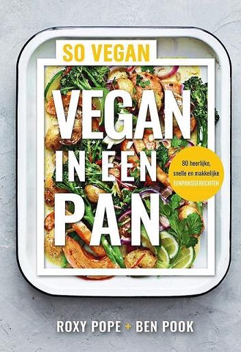 vegan in een pan, de lekkerste gerechten maak je zo.